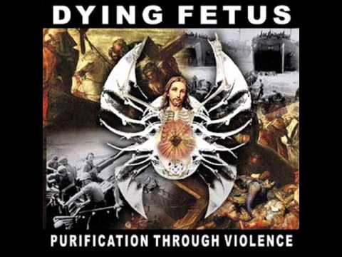 Dying Fetus   Purification Through Violence   Raped on the Altar