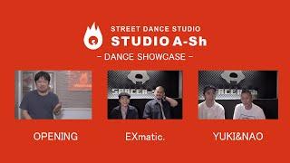 EXmatic. (Ricky & Funky P), Yuki & Nao – STUDIO A-Sh DANCE SHOWCASE