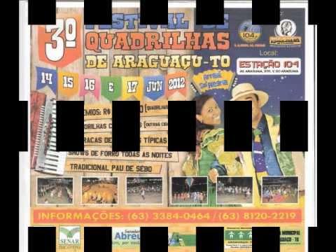 3ª FESTIVAL DE QUADRILHA DE ARAGUAÇU-TO (DE 14 A 17 DE JUNHO DE 2012)