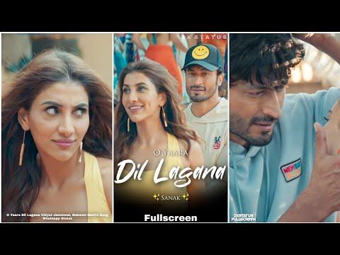 O Yaara Dil Lagana Fullscreen Status | Vidyut Jammwal | Sanak