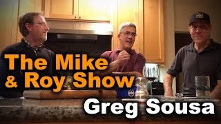 Mike & Roy Interview Greg Sousa
