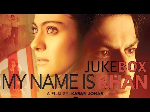 My Name Is Khan Jukebox | Shahrukh Khan | Kajol