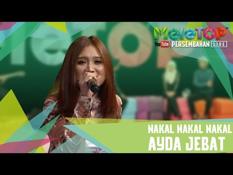 Video Nakal Nakal Nakal - Ayda Jebat - Persembahan LIVE MeleTOP Episod 231 [4.4.2017] download in MP3, 3GP, MP4, WEBM, AVI, FLV January 2017