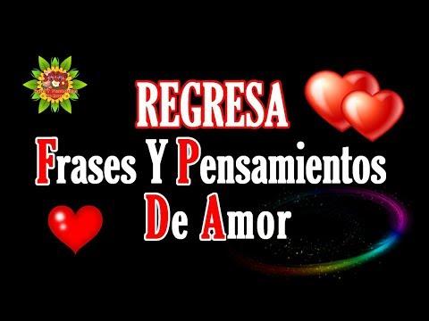 Frases romanticas - REGRESA FRASES Y PENSAMIENTOS DE AMOR CON MÁS MENSAJES ROMÁNTICOS