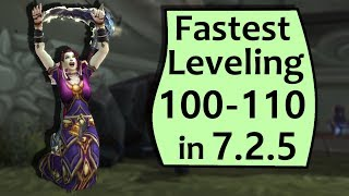 Fastest Leveling from 100-110 in World of Warcraft Legion Patch 7.2.5! Patch 7.2.5 has made leveling alts 100-110 faster and easier than ever with the additi...