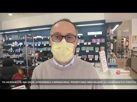 TG VICENZA | 29/03/2020 | EMERGENZA CORONAVIRUS, PRIORITARIO INDIVIDUARE GLI ASINTOMATICI POSITIVI
