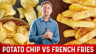 Potato Chips vs French Fries: Which is Worse?