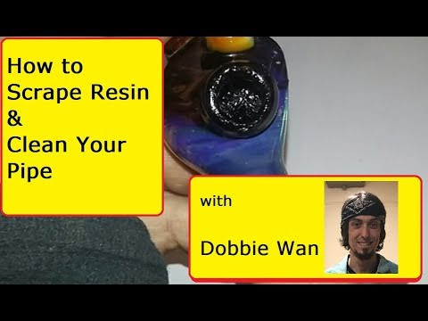 Scrape Resin From A Pipe & How To Clean A Pipe!   W/ Dobbie Wan