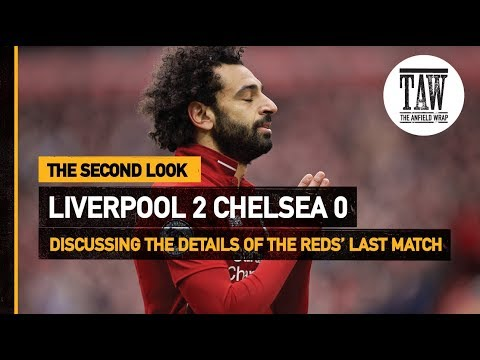 Liverpool 2 Chelsea 0 | The Second Look