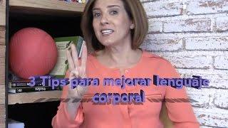 3 Sencillos tips que te ayudan a mejorar tu lenguaje corporal