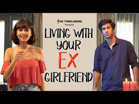 Living With Your Ex-Girlfriend | The Timeliners