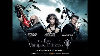Nonton The Last Vampire Princess Trailer 2 2017 Guardians Of The Night Film Subtitle Indonesia Streaming Movie Download