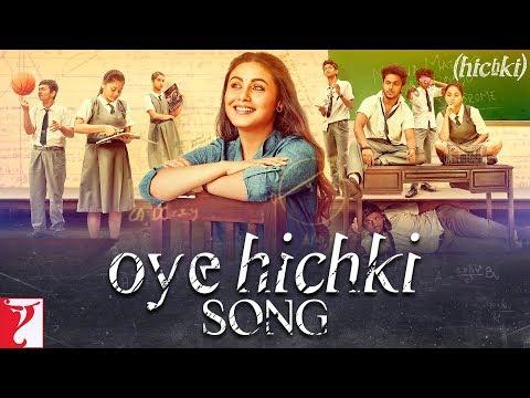 Oye Hichki Song | Hichki | Rani Mukerji | Harshdeep Kaur | Releasing 23rd March 2018 (видео)