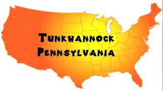 Tunkhannock (PA) United States  city pictures gallery : How to Say or Pronounce USA Cities — Tunkhannock, Pennsylvania