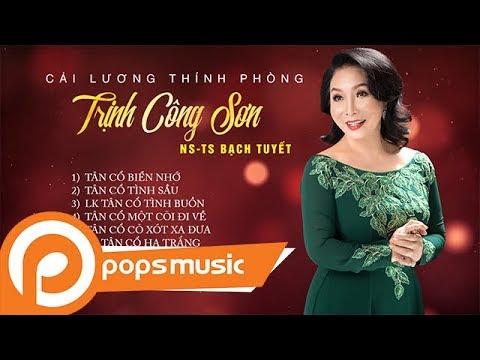 Cải Lương Thính Phòng - Trịnh Công Sơn | NS-TS Bạch Tuyết - Thời lượng: 1 giờ, 17 phút.