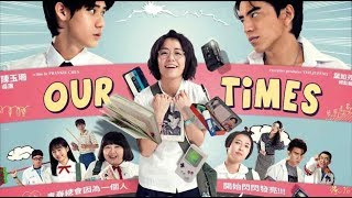 Watch Our Times Movie English Sub Full