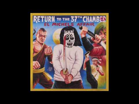 El Michels Affair - Return To The 37th Chamber - Full Album Stream