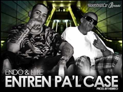 Endo & Lele - Entren Pal case