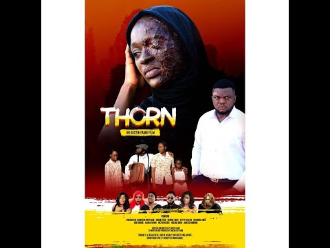 THORN the Movie | LATEST  NOLLYWOOD MOVIE.