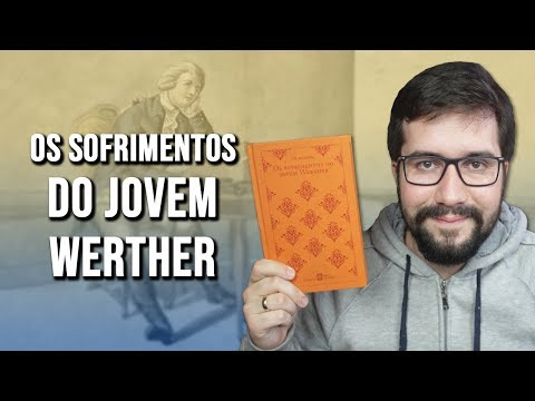 OS SOFRIMENTOS DO JOVEM WERTHER, de Goethe - Resenha
