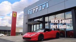 Ferrari Dealership asked me to bring my Rebuilt 458 in for Maintenance...