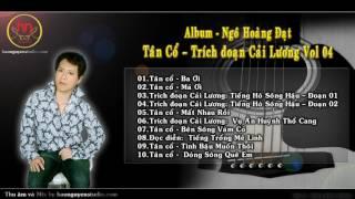 Tân Cổ - Trích đoạn Cải Lương VOL 02  Album Ngô H...