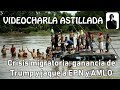 Crisis migratoria: ganancia de Trump y jaque a EPN y AMLO