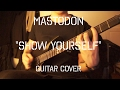 Mastodon - Show Yourself (Guitar Cover) *New Song!!
