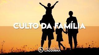 21/02/18 - Culto da Família