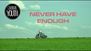 """Video Carnival Youth - """"Never Have Enough"""" (Official video) MP3, 3GP, MP4, WEBM, AVI, FLV September 2018"""