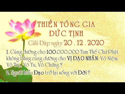 Thiền Tông Gia Đức Tịnh Giải Đáp - Ngày 20.12.2020