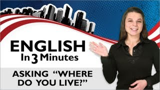 Asking Where do you live?, English in 3 Minutes