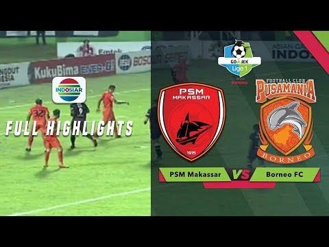 PSM Makassar (1) vs (0) Borneo FC - Full Highlight   Go-Jek Liga 1 Bersama BukaLapak
