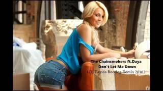 Download Lagu The Chainsmokers ft. Daya - Don't Let Me Down ( Dj Tamás Bootleg Remix 2016  ) Mp3