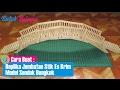 Cara Buat Replika Jembatan Dari Bahan Stik Es Krim Model Sendok Bengkok