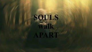 Souls walk apart
