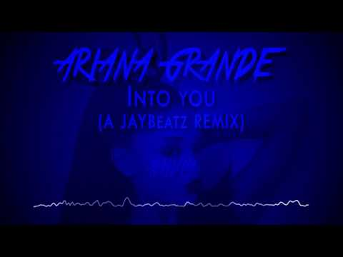 Ariana Grande - Into You (A JAYBeatz Remix) #HVLM