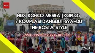 NDX Konco Mesra (Koplo Version) + Kompilasi Dangdut Syahdu The Rosta Style 2017