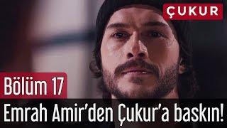Video Çukur 17. Bölüm - Emrah Amir'den Çukur'a Baskın! MP3, 3GP, MP4, WEBM, AVI, FLV Agustus 2018