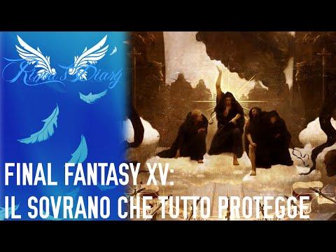 Final Fantasy XV - Il Sovrano che tutto protegge