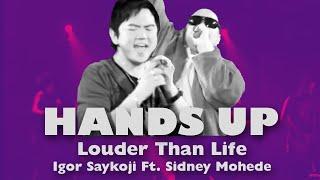 Igor Saykoji Ft. Sidney Mohede - Hands Up - Sidney Mohede Louder Than Life