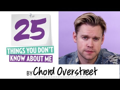 Chord Overstreet 25 things you don't know about Me