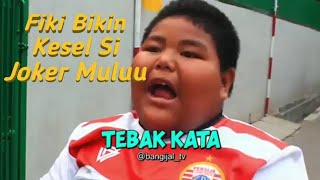 Video TEBAK KATA FIKI,BIKIN KESEL SI JOKER (Bangijal TV) MP3, 3GP, MP4, WEBM, AVI, FLV November 2018