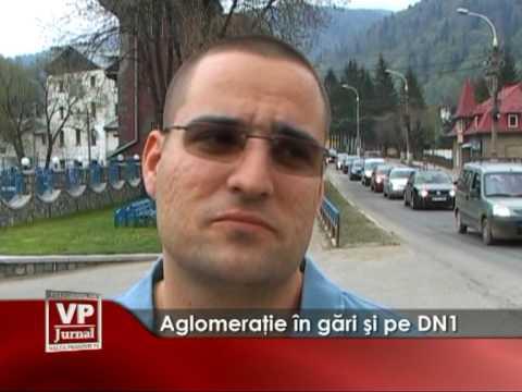 Aglomeraţie în gări şi pe DN1