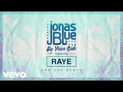 Jonas Blue - By Your Side (Two Can Remix) ft. RAYE