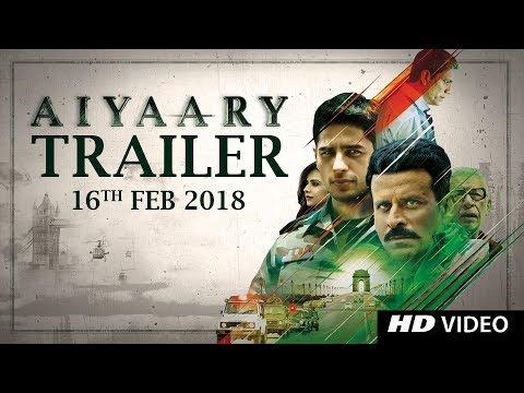 Aiyaary Trailer    Neeraj Pandey   Sidharth Malhotra   Manoj Bajpayee   Releases 09th February 2018