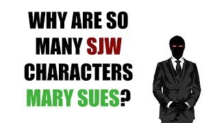 Video Why Are So Many SJW Characters Mary Sues? MP3, 3GP, MP4, WEBM, AVI, FLV Juli 2019
