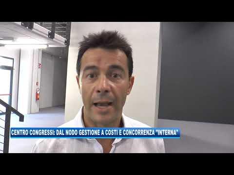 17/09/2020 - CENTRO CONGRESSI: DAL NODO GESTIONE A COSTI E CONCORRENZA 'INTERNA'