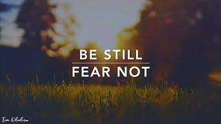Video Be Still & Fear Not - 3 Hour Peaceful Music   Prayer Music   Christian Meditation   Alone With God MP3, 3GP, MP4, WEBM, AVI, FLV Februari 2019