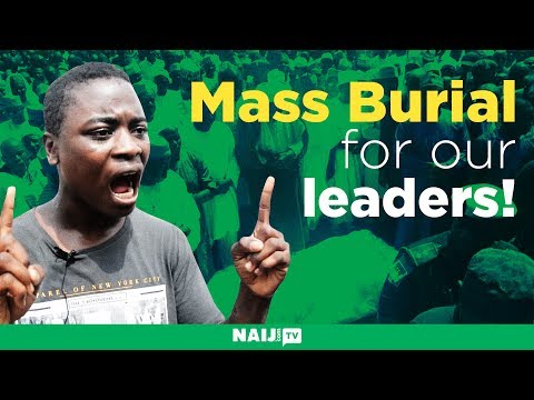 """We need a mass burial for our leaders!"" man harshly criticizes the Nigerian government"